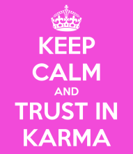 Karma keep-calm-and-trust-in-karma